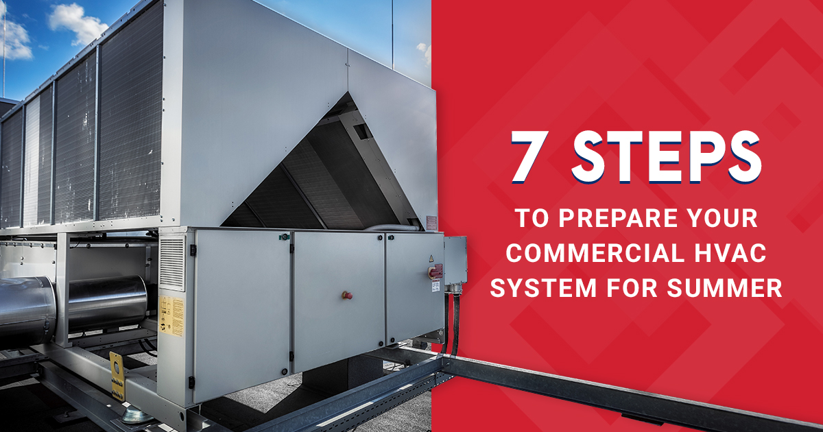 7 Steps to Prepare Your Commercial HVAC System for Summer